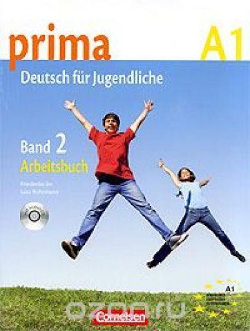 Prima A1: Deutsch fur Jugendliche: Band 2: Arbeitsbuch (+ CD)