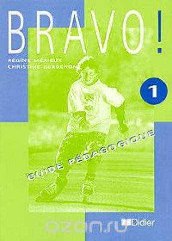Bravo! 1: Guide pedagogique