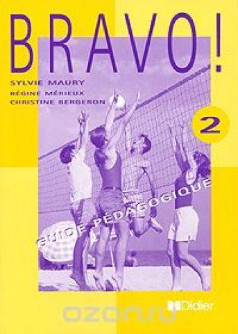 Bravo! 2: Guide pedagogique