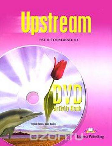 Upstream: Pre-Intermediate B1: DVD Activity Book