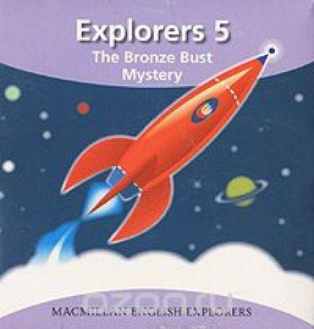 Explorers 5: The Bronze Bust Mystery (аудиокурс на 2 CD)