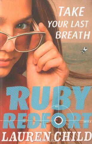 Ruby Redfort: Take Your Last Breath