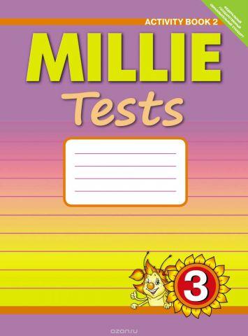 Mille 3: Activity Book 2 / Английский язык. 3 класс. Рабочая тетрадь №2 «Контрольные работы» к учебнику Милли