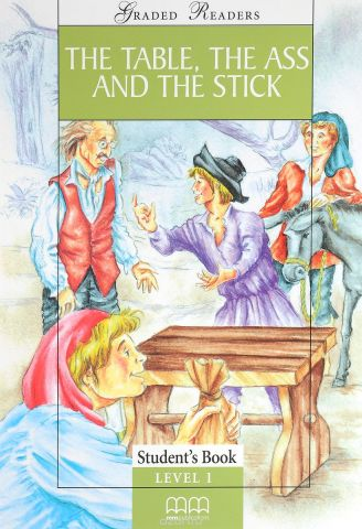 The Table the Ass and the Stick: Level 1: Student's Book