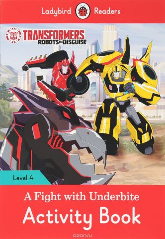 Transformers: A Fight with Underbite: Activity Book: Level 4