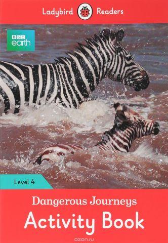 BBC Earth: Dangerous Journeys: Activity Book: Level 4